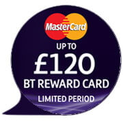 £120 BT Reward voucher