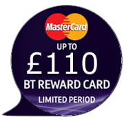 £110 BT Reward voucher